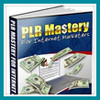 Thumbnail PLR Mastery For Internet Marketers - earn what you dream